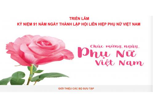 Triển lãm nhân kỷ niệm 91 năm ngày thành lập Hội Liên hiệp Phụ nữ Việt Nam (20/10/1930 - 20/10/2021)