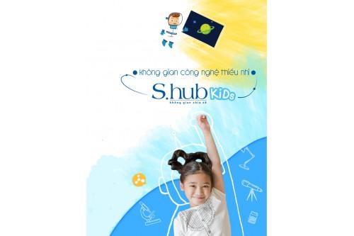Giới thiệu nội dung hoạt động hè 2019 tại S.Hub Kids