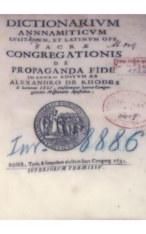 DICTIONARIUM ANNAMITICUM LUSITANICUM, ET LATINUM OPE SACRAE CONGREGATIONIS DE PROPAGANDA FIDE IN LUCEM AB