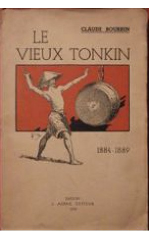 LE VIEUX TONKIN 1884 - 1889